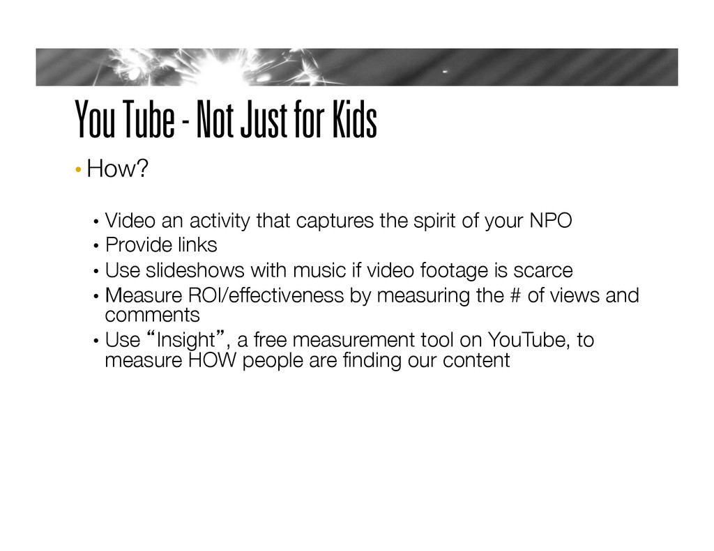 You Tube - Not Just for Kids • How?