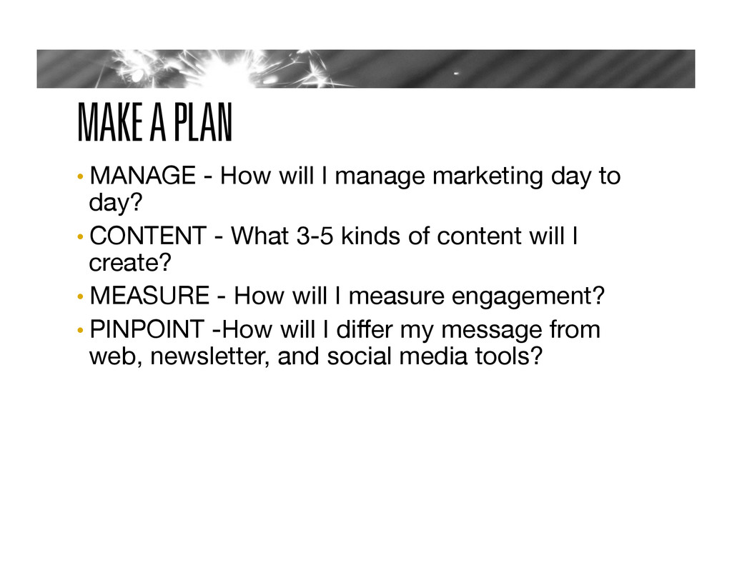MAKE A PLAN • MANAGE - How will I manage market...