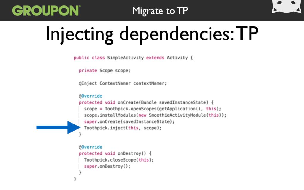 Injecting dependencies: TP Migrate to TP
