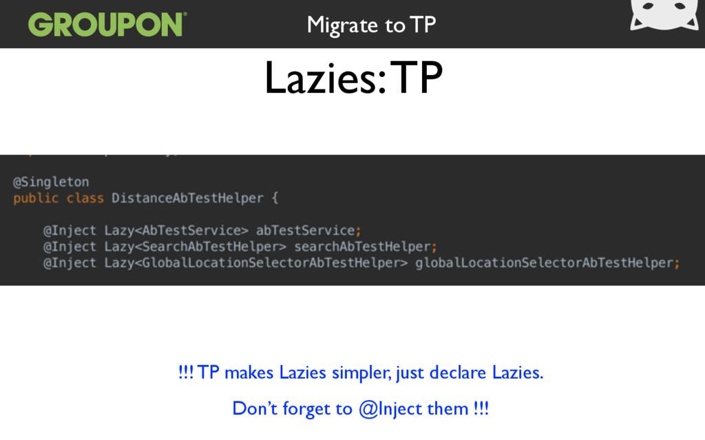 Lazies: TP Migrate to TP !!! TP makes Lazies si...