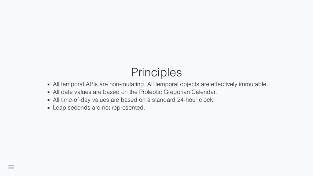 Principles AlltemporalAPIsarenon-mutating....