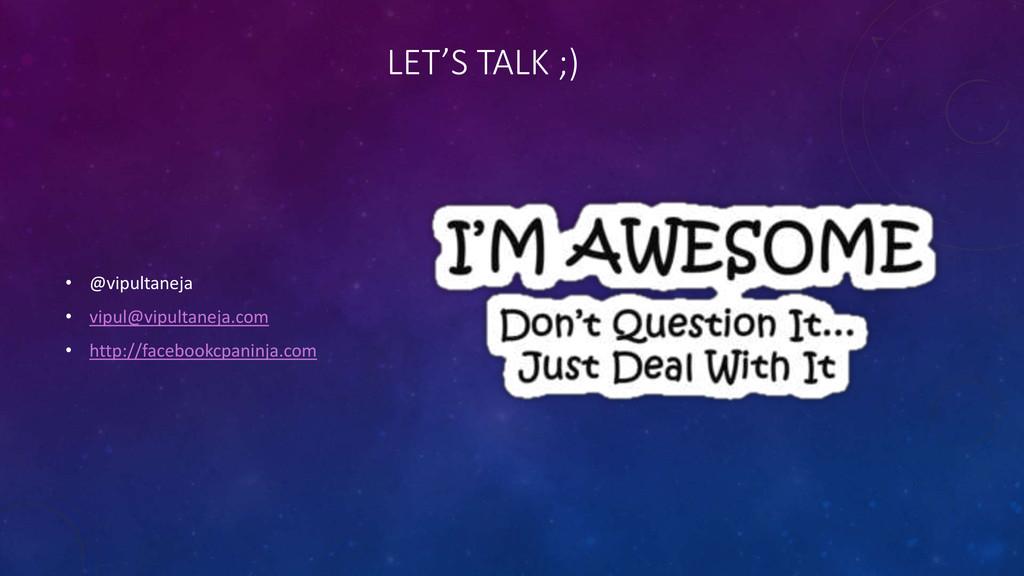 LET'S TALK ;) • @vipultaneja • vipul@vipultanej...