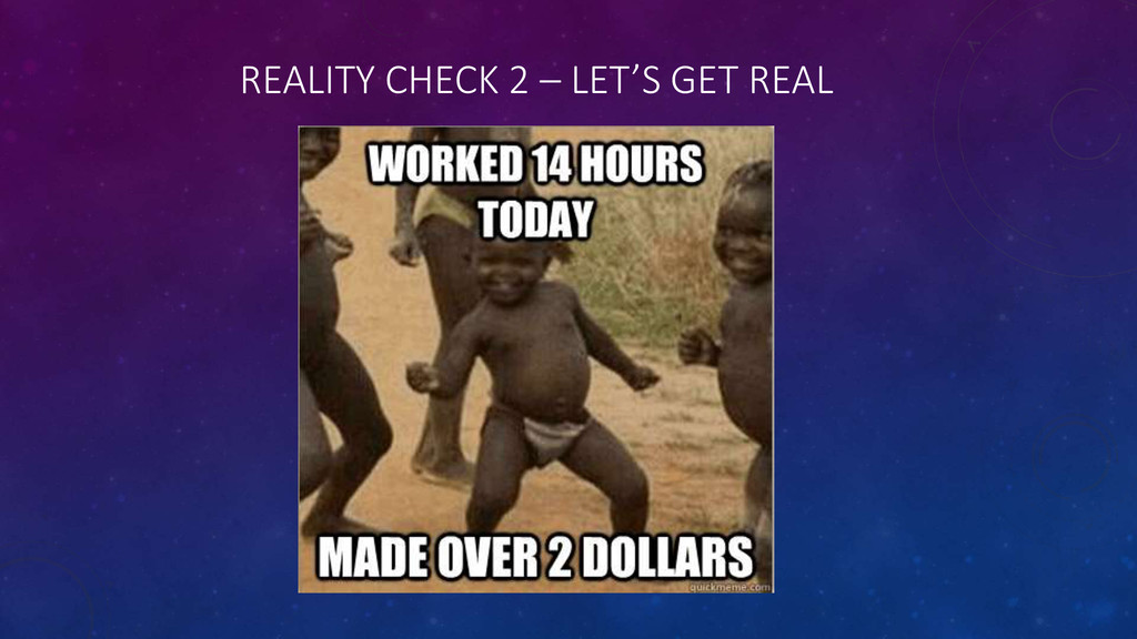 REALITY CHECK 2 – LET'S GET REAL