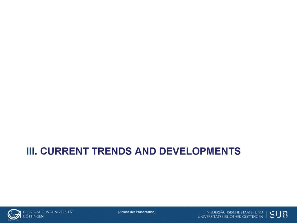 III. CURRENT TRENDS AND DEVELOPMENTS [Anlass de...