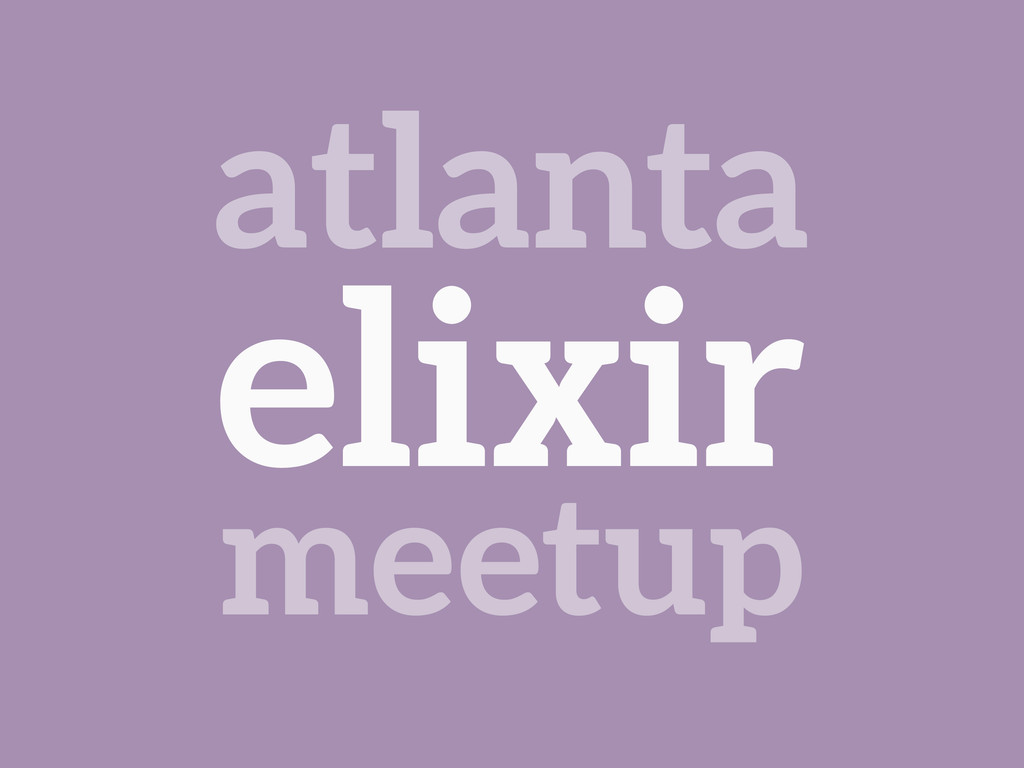 elixir atlanta meetup