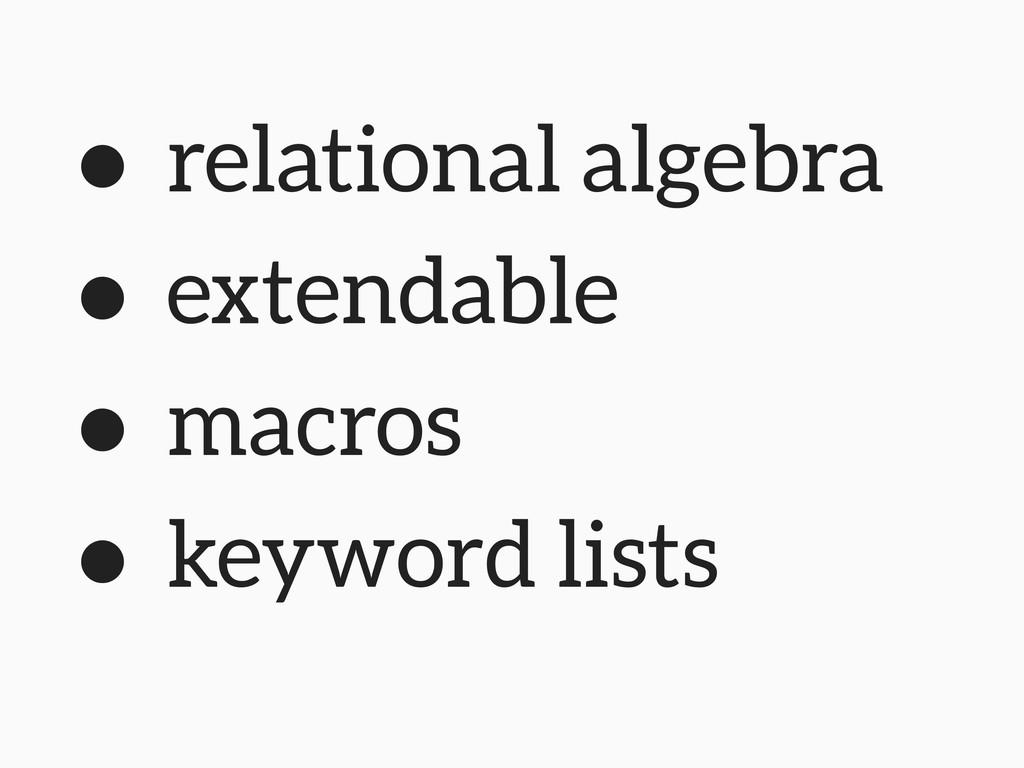 • relational algebra • extendable • macros • ke...