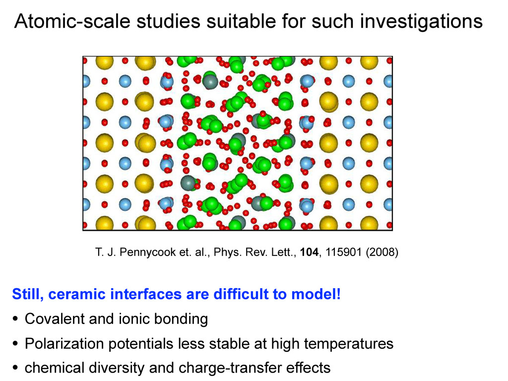 Atomic-scale studies suitable for such investig...
