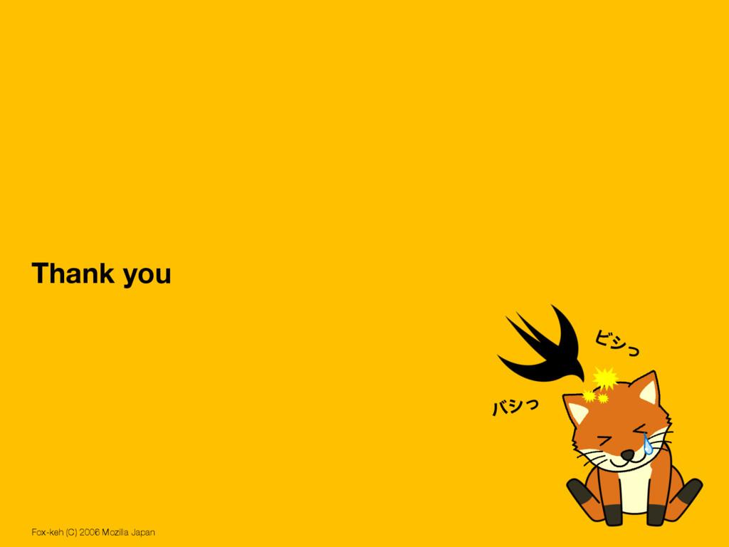 Thank you Fox-keh (C) 2006 Mozilla Japan