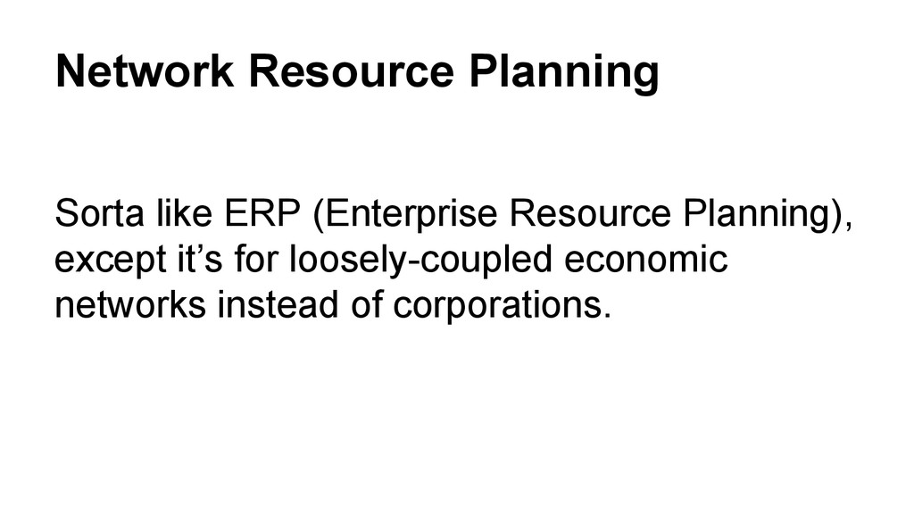 Network Resource Planning Sorta like ERP (Enter...