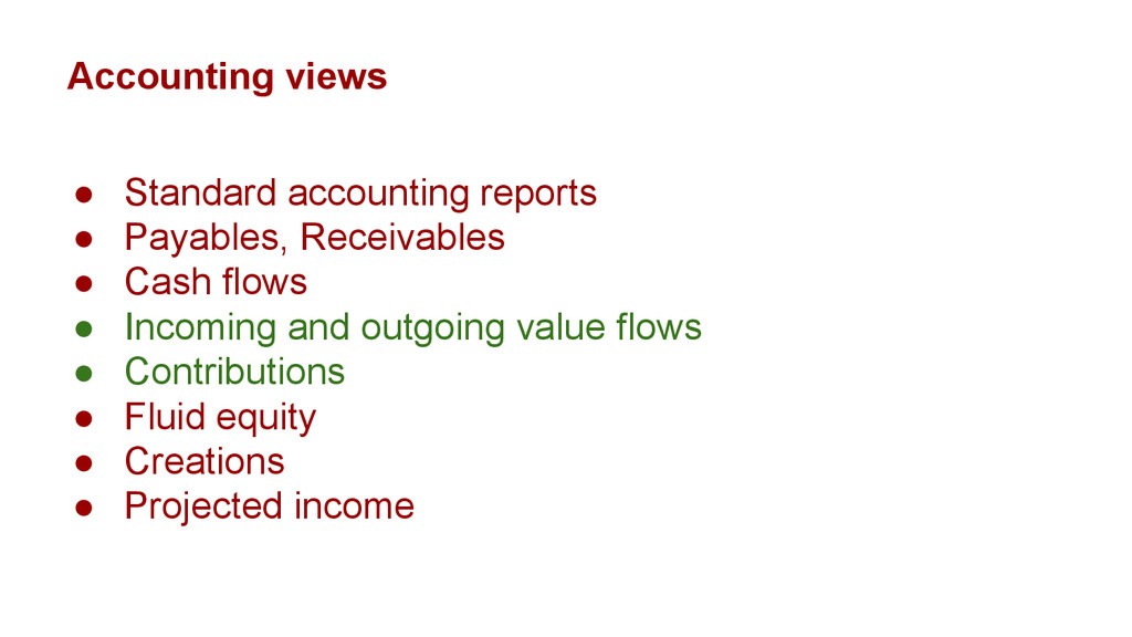 Accounting views ● Standard accounting reports ...