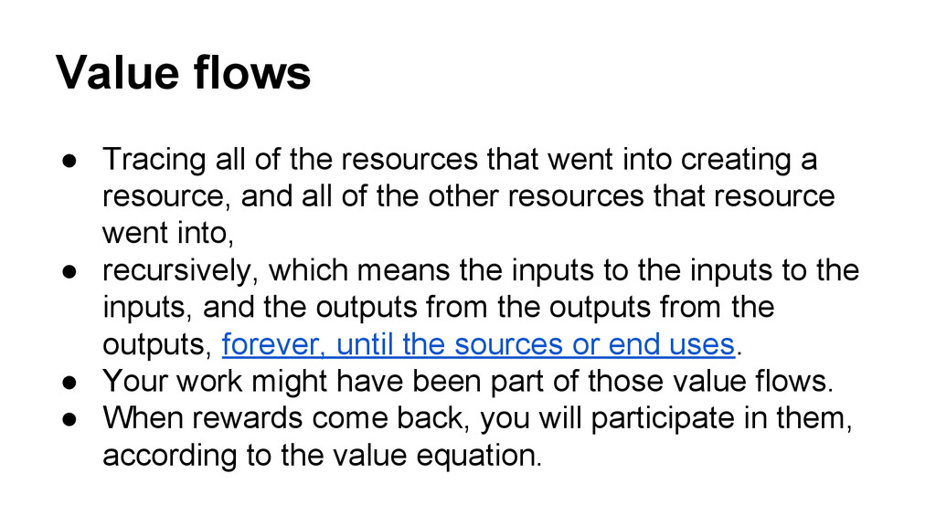 Value flows ● Tracing all of the resources that...