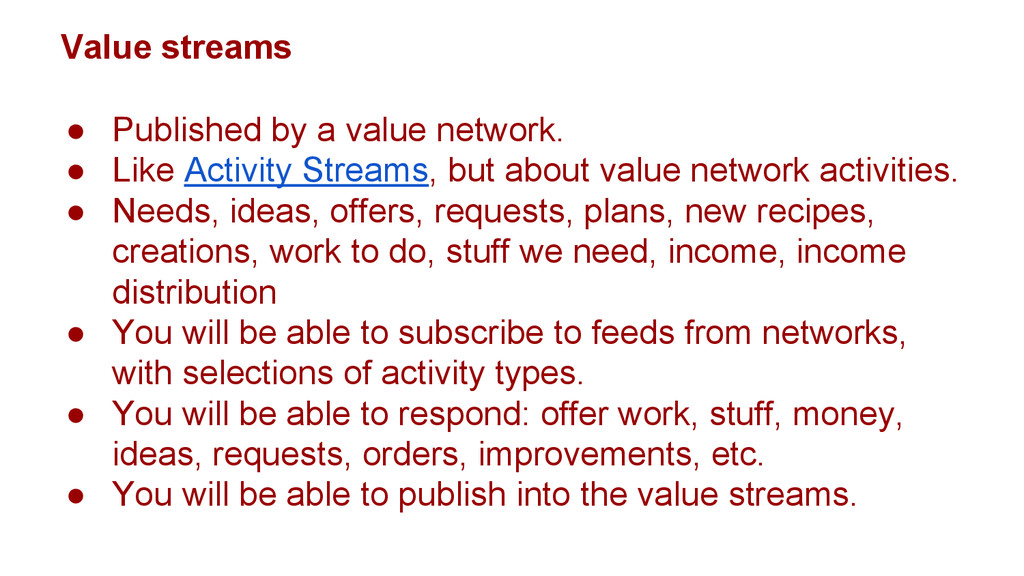 Value streams ● Published by a value network. ●...