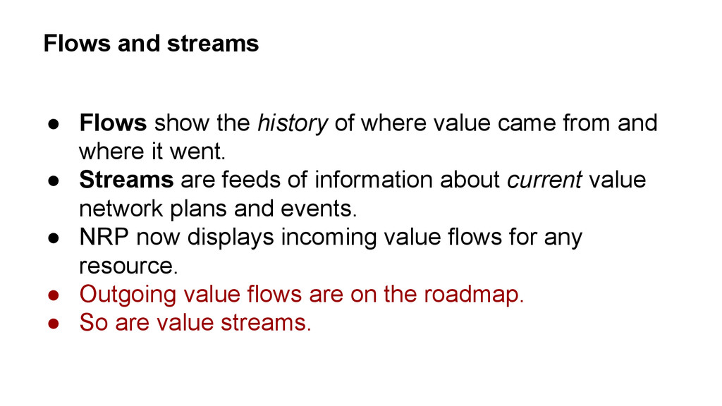 Flows and streams ● Flows show the history of w...