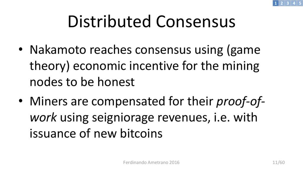 Distributed Consensus • Nakamoto reaches consen...