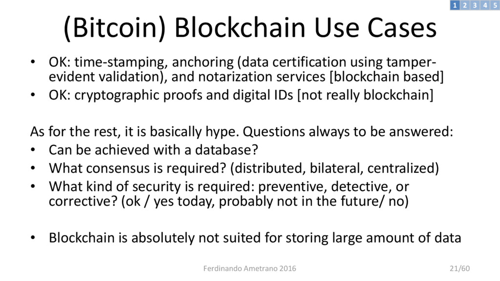 (Bitcoin) Blockchain Use Cases • OK: time-stamp...