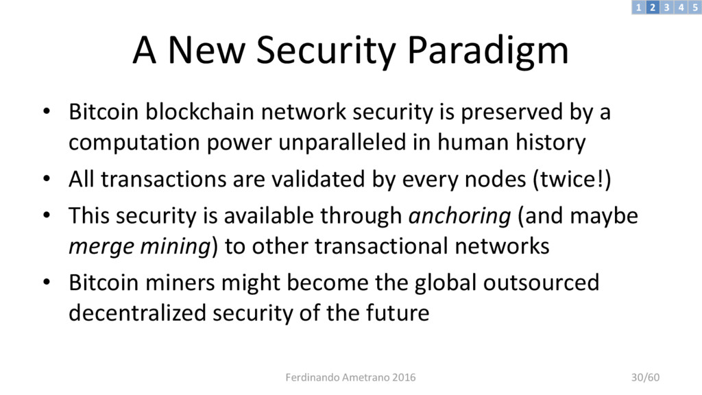 A New Security Paradigm • Bitcoin blockchain ne...