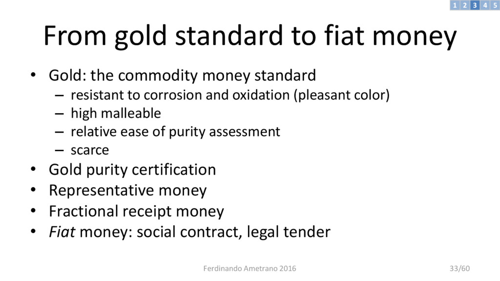 From gold standard to fiat money • Gold: the co...