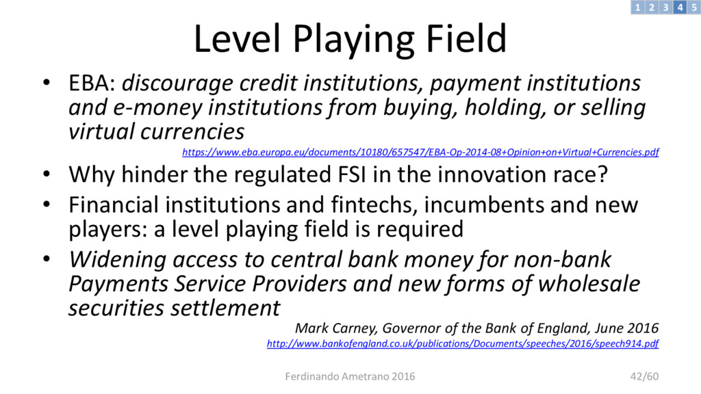 Level Playing Field • EBA: discourage credit in...