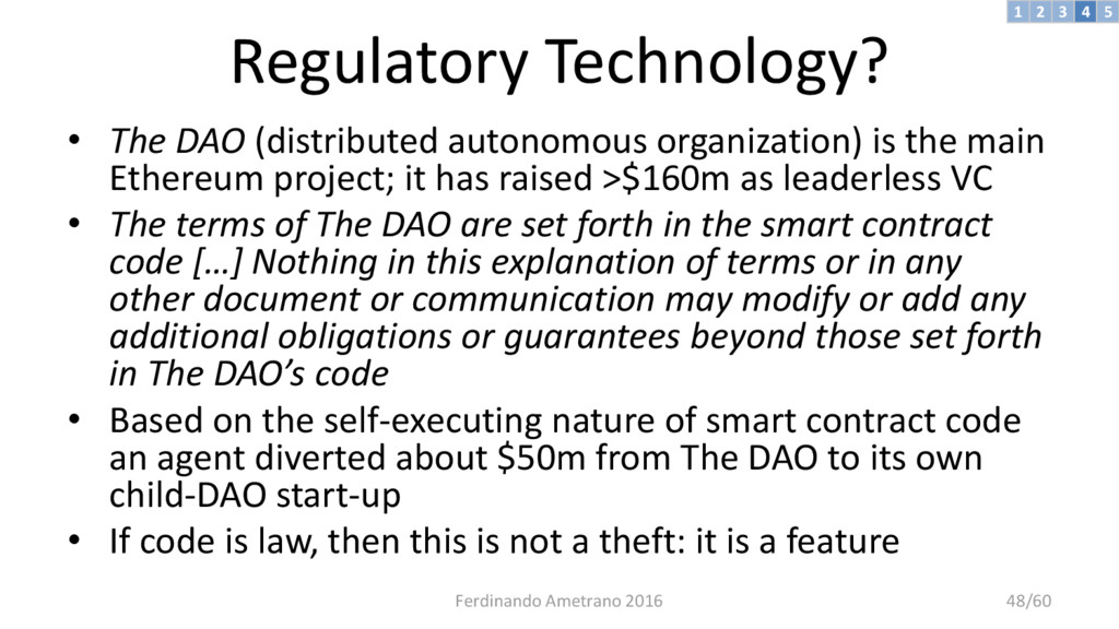 Regulatory Technology? • The DAO (distributed a...