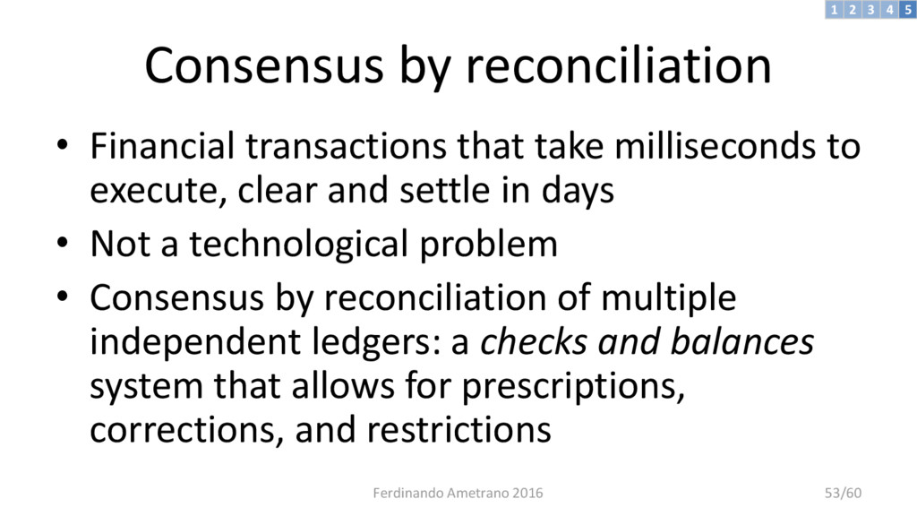 Consensus by reconciliation • Financial transac...