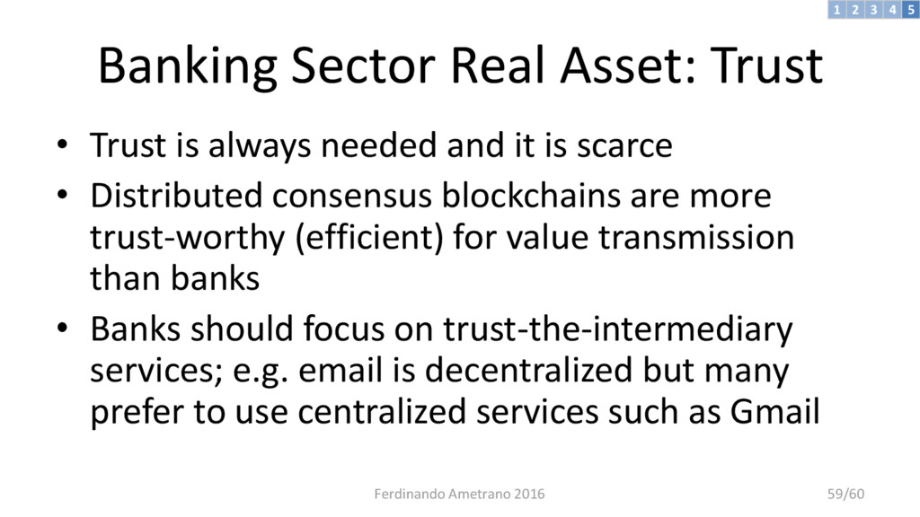 Banking Sector Real Asset: Trust • Trust is alw...