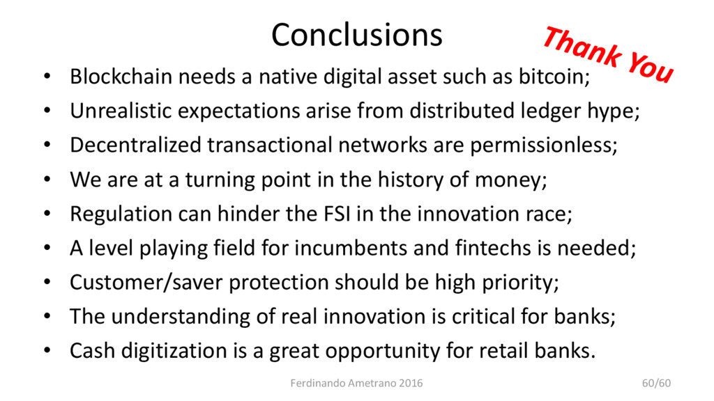Conclusions • Blockchain needs a native digital...