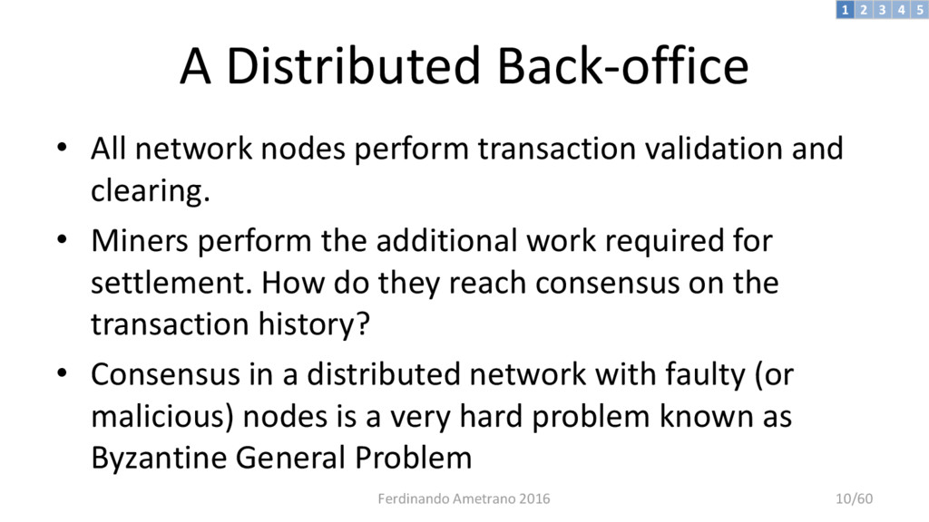 A Distributed Back-office • All network nodes p...