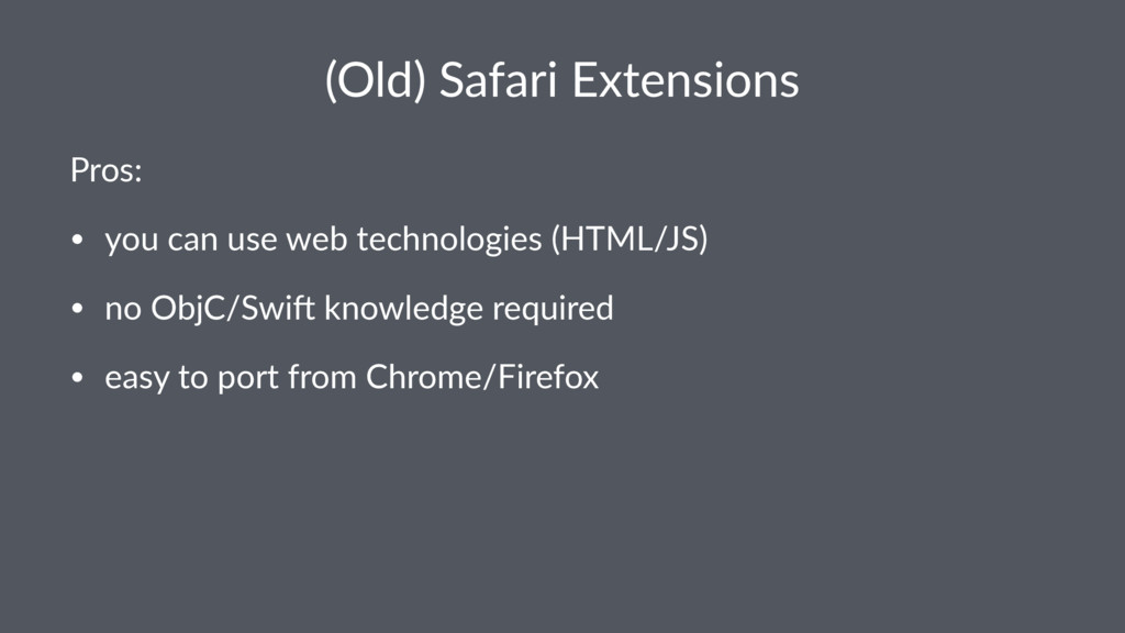 (Old) Safari Extensions Pros: • you can use web...