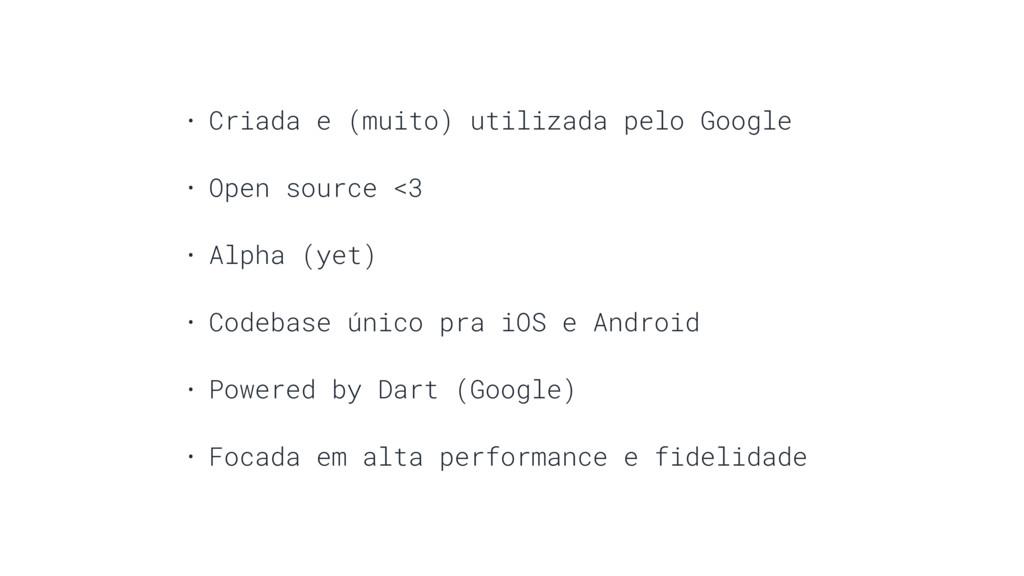 • Criada e (muito) utilizada pelo Google • Open...