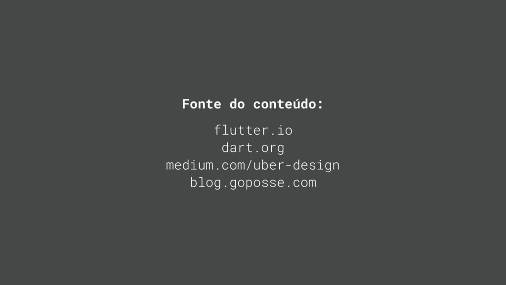 Fonte do conteúdo: flutter.io dart.org medium.c...