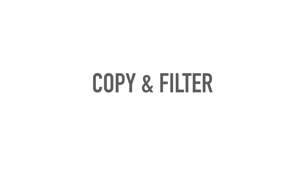COPY & FILTER