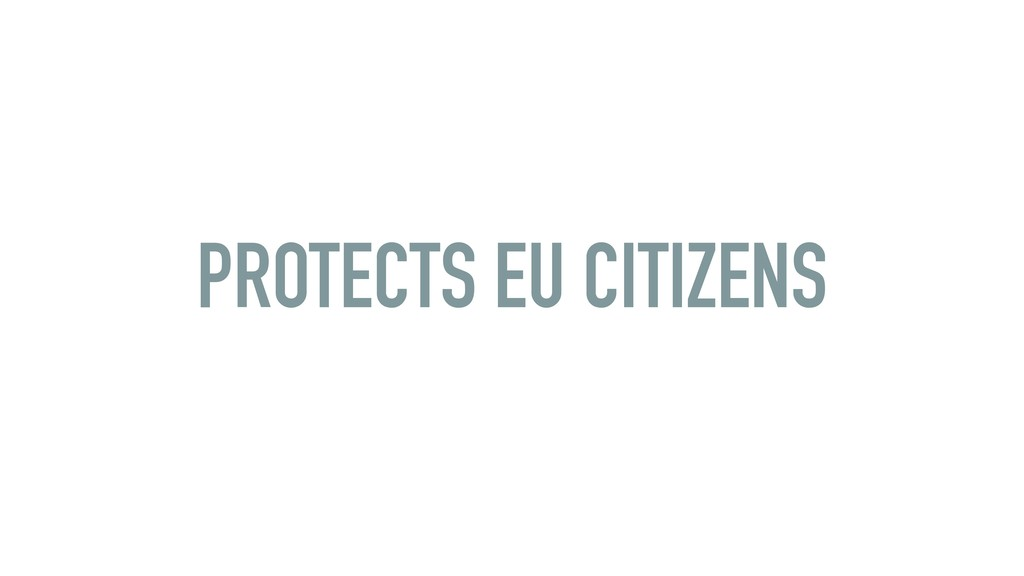 PROTECTS EU CITIZENS