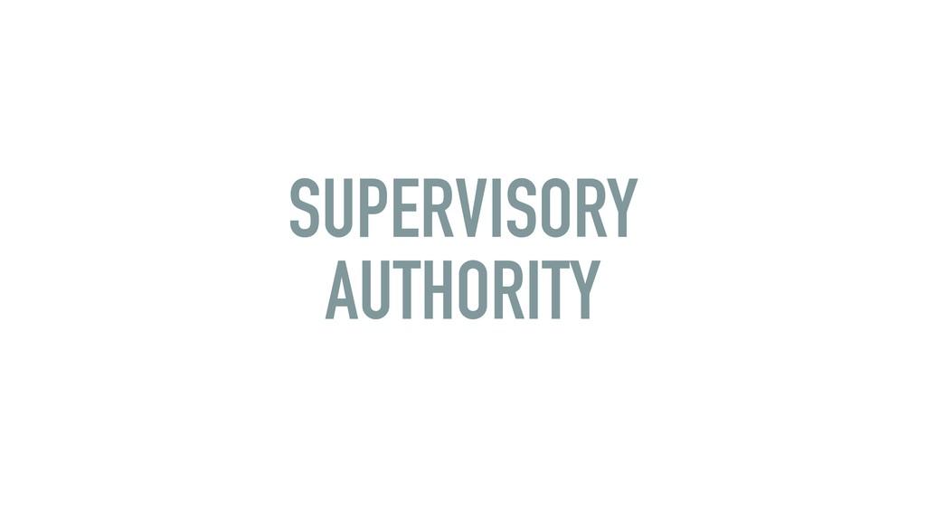 SUPERVISORY AUTHORITY