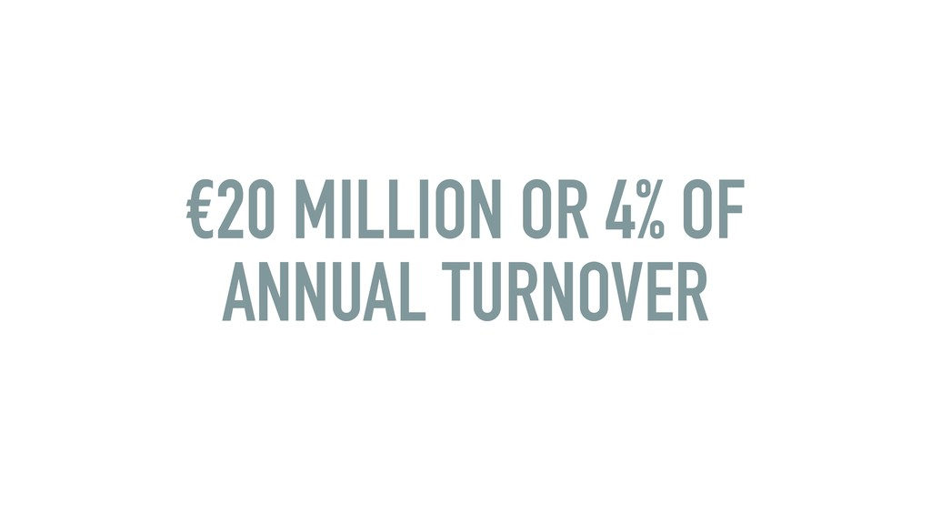 €20 MILLION OR 4% OF ANNUAL TURNOVER
