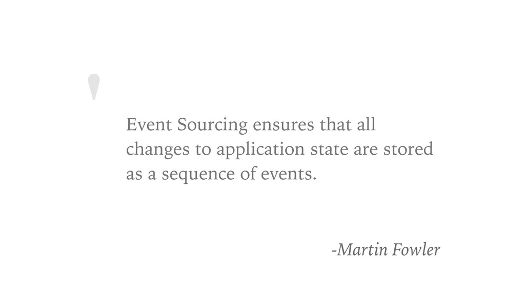 ' Event Sourcing ensures that all changes to ap...