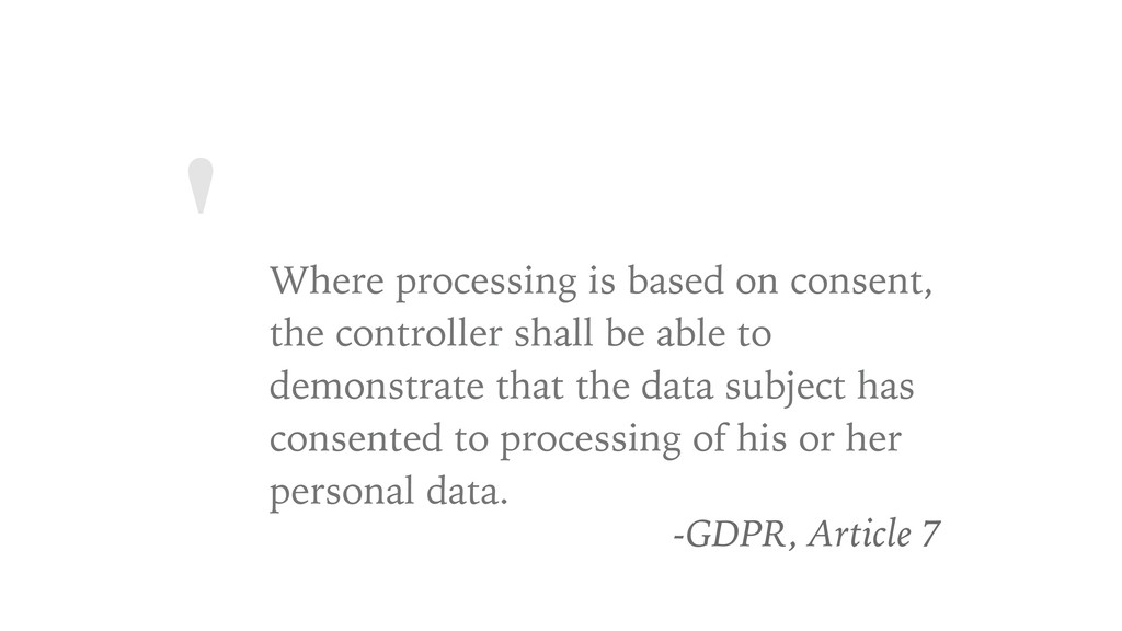 ' Where processing is based on consent, the con...