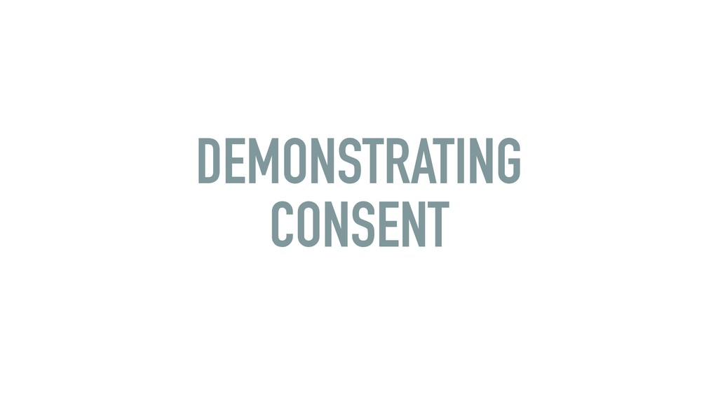 DEMONSTRATING CONSENT