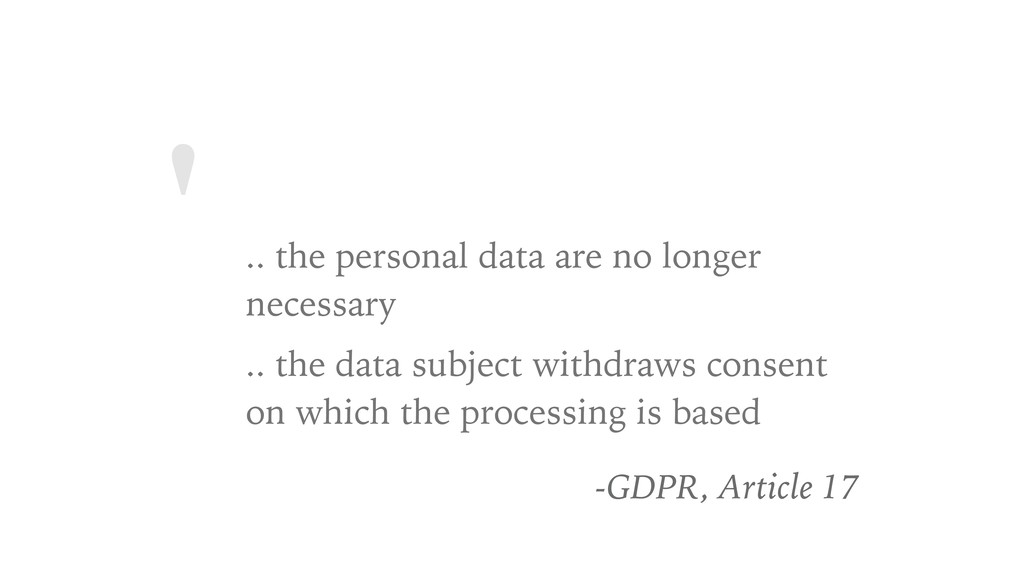 ' .. the personal data are no longer necessary ...