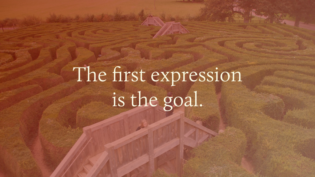The first expression  is the goal.