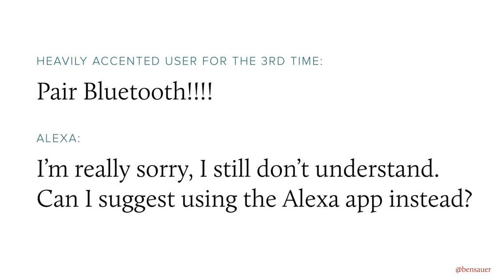 Pair Bluetooth!!!! @bensauer HEAVILY ACCENTED U...