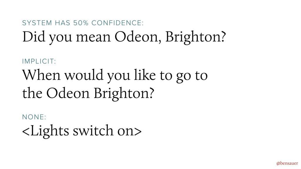 Did you mean Odeon, Brighton? @bensauer SYSTEM ...