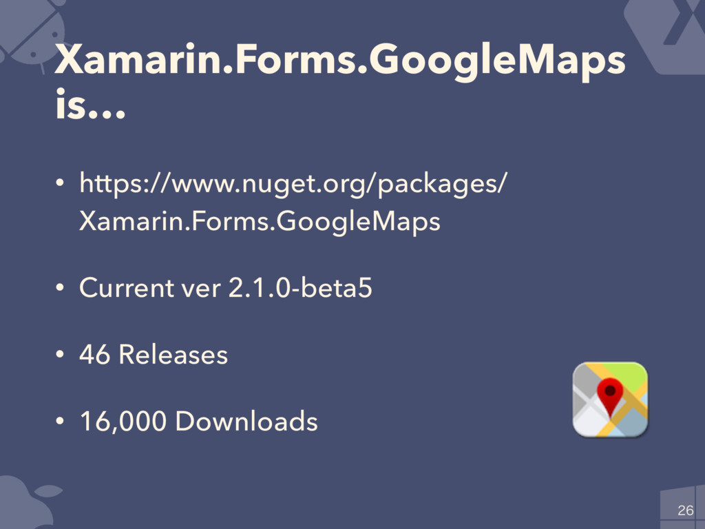 Xamarin.Forms.GoogleMaps is… • https://www.nuge...