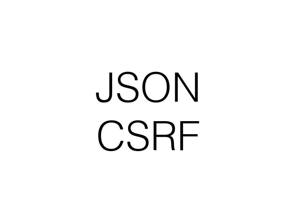 JSON CSRF