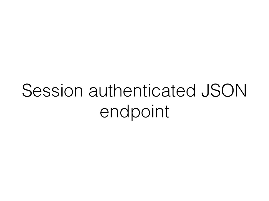 Session authenticated JSON endpoint