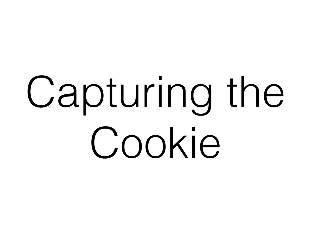 Capturing the Cookie
