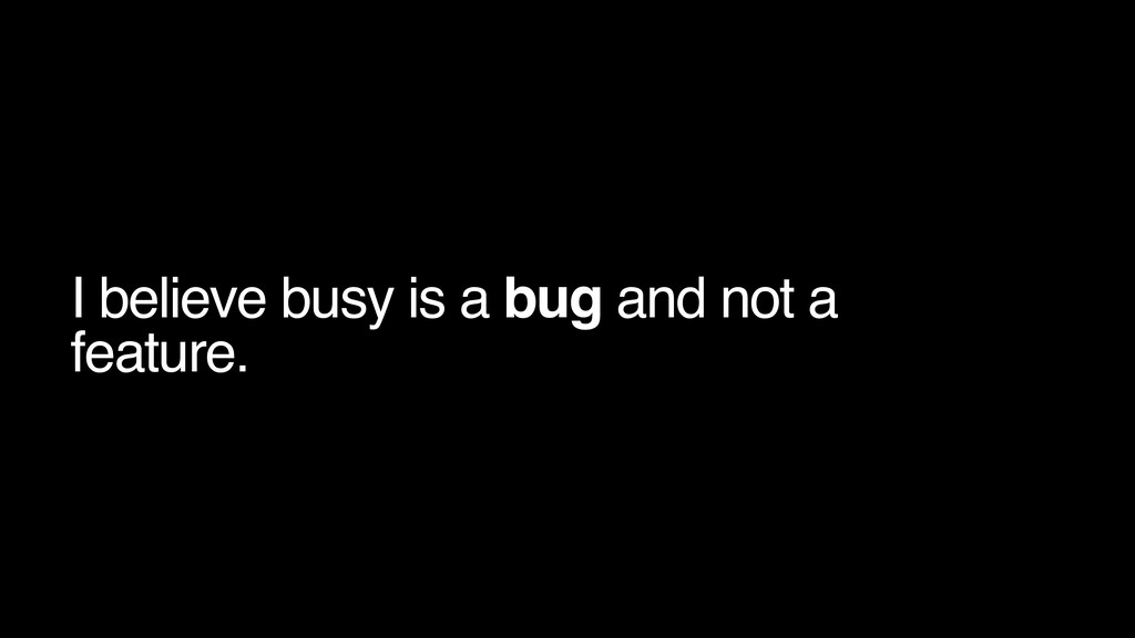 I believe busy is a bug and not a feature.