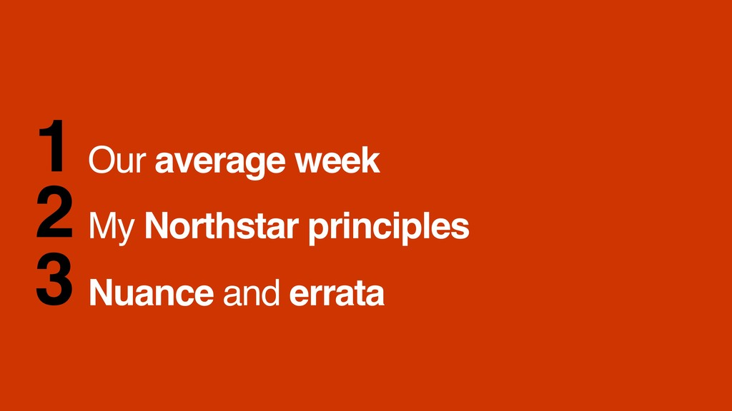 1 My Northstar principles 2 Nuance and errata 3...