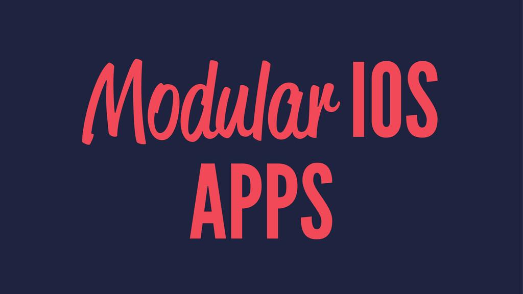 Modular IOS APPS