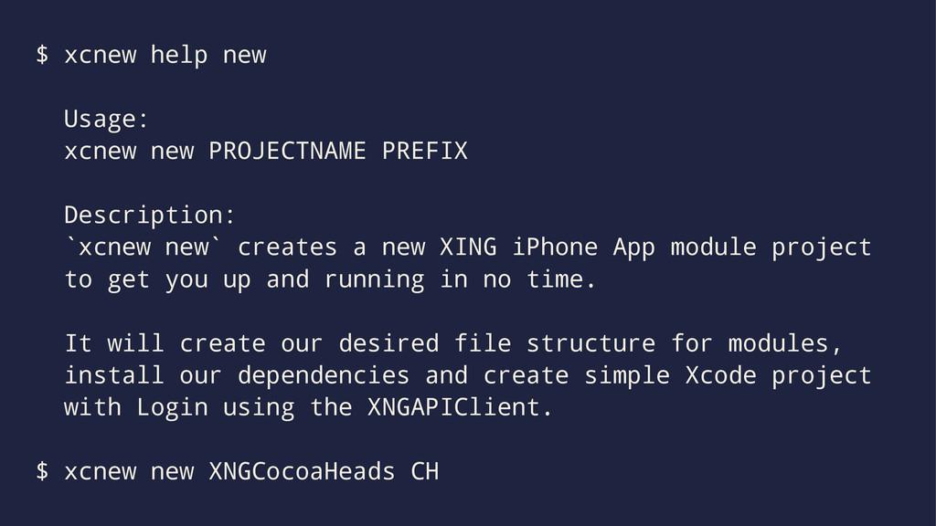 $ xcnew help new Usage: xcnew new PROJECTNAME P...